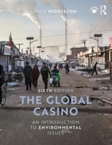 The Global Casino : An Introduction to Environmental Issues, Paperback / softback Book