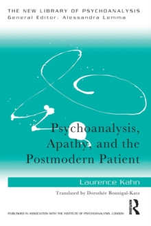 Psychoanalysis, Apathy, and the Postmodern Patient, Paperback / softback Book