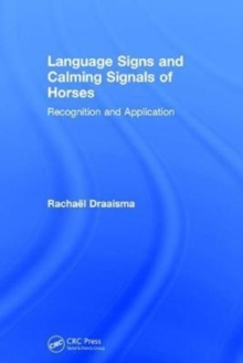 Language Signs and Calming Signals of Horses : Recognition and Application, Hardback Book