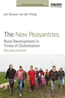 The New Peasantries : Rural Development in Times of Globalization, Paperback Book