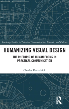 Humanizing Visual Design : The Rhetoric of Human Forms in Practical Communication, Hardback Book
