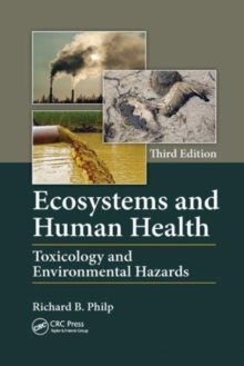 Ecosystems and Human Health : Toxicology and Environmental Hazards, Third Edition, Paperback / softback Book