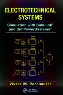 Electrotechnical Systems : Simulation with Simulink (R) and SimPowerSystems (TM), Paperback / softback Book