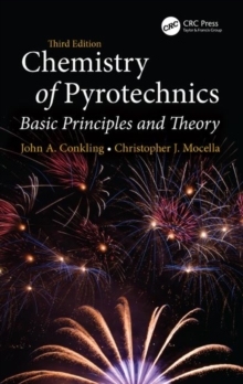 Chemistry of Pyrotechnics : Basic Principles and Theory, Third Edition, Hardback Book