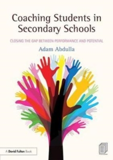 Coaching Students in Secondary Schools : Closing the Gap between Performance and Potential, Paperback Book