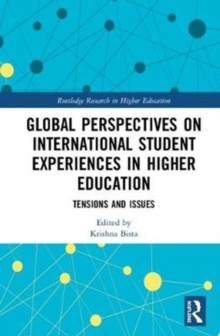 Global Perspectives on International Student Experiences in Higher Education : Tensions and Issues, Hardback Book