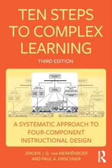 Ten Steps to Complex Learning : A Systematic Approach to Four-Component Instructional Design, Paperback Book