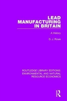 Lead Manufacturing in Britain : A History, Hardback Book