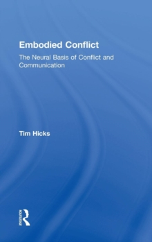 Embodied Conflict : The Neural Basis of Conflict and Communication, Hardback Book