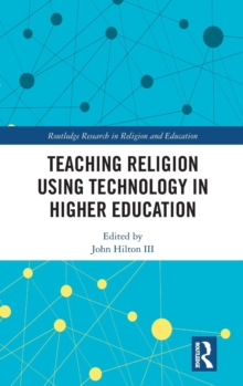 Teaching Religion Using Technology in Higher Education, Hardback Book