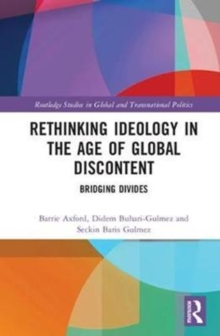 Rethinking Ideology in the Age of Global Discontent : Bridging Divides, Hardback Book