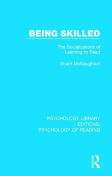 Being Skilled : The Socializations of Learning to Read, Hardback Book