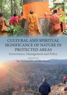 Cultural and Spiritual Significance of Nature in Protected Areas : Governance, Management and Policy, Paperback / softback Book