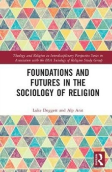 Foundations and Futures in the Sociology of Religion, Hardback Book