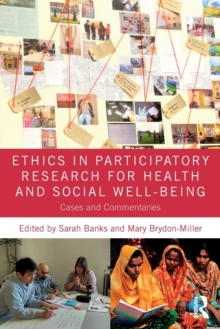 Ethics in Participatory Research for Health and Social Well-Being : Cases and Commentaries, Paperback / softback Book