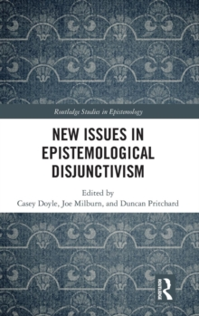 New Issues in Epistemological Disjunctivism, Hardback Book