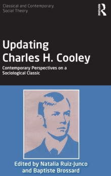 Updating Charles H. Cooley : Contemporary Perspectives on a Sociological Classic, Hardback Book