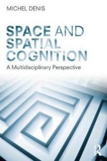 Space and Spatial Cognition : A Multidisciplinary Perspective, Paperback / softback Book