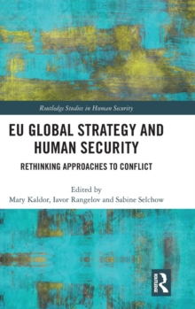 EU Global Strategy and Human Security : Rethinking Approaches to Conflict, Hardback Book