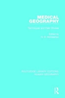 Medical Geography : Techniques and Field Studies, Paperback / softback Book