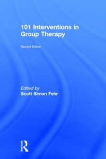 101 Interventions in Group Therapy, 2nd Edition, Hardback Book