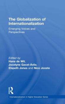 The Globalization of Internationalization : Emerging Voices and Perspectives, Hardback Book