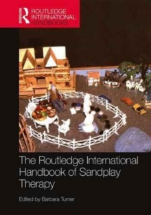 The Routledge International Handbook of Sandplay Therapy, Hardback Book