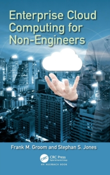 Enterprise Cloud Computing for Non-Engineers, Hardback Book