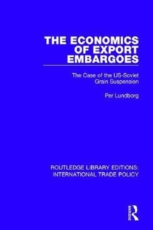 The Economics of Export Embargoes : The Case of the US-Soviet Grain Suspension, Hardback Book