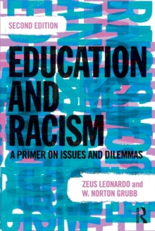 Education and Racism : A Primer on Issues and Dilemmas, Paperback / softback Book