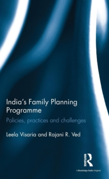 India's Family Planning Programme : Policies, Practices and Challenges, Hardback Book