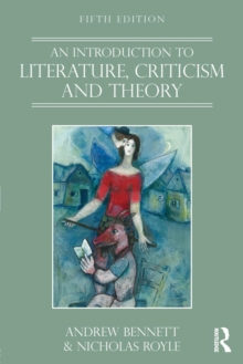 An Introduction to Literature, Criticism and Theory, Paperback / softback Book
