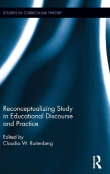 Reconceptualizing Study in Educational Discourse and Practice, Hardback Book