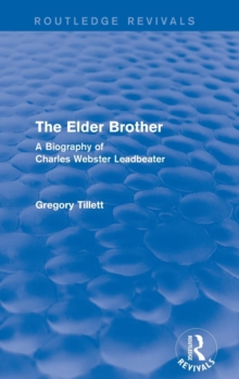 The Elder Brother : A Biography of Charles Webster Leadbeater, Hardback Book