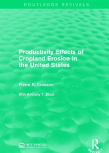 Productivity Effects of Cropland Erosion in the United States, Hardback Book