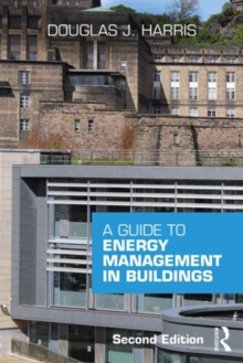 A Guide to Energy Management in Buildings, Paperback / softback Book