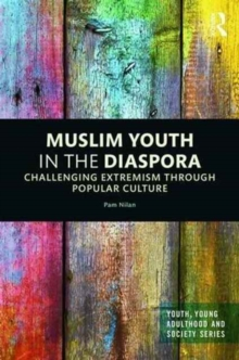 Muslim Youth in the Diaspora : Challenging Extremism through Popular Culture, Hardback Book
