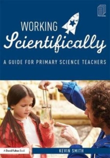 Working Scientifically : A Guide for Primary Science Teachers, Hardback Book