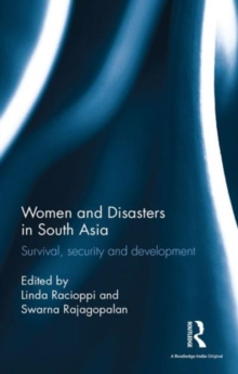 Women and Disasters in South Asia : Survival, Security and Development, Hardback Book