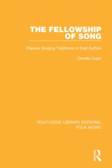 The Fellowship of Song : Popular Singing Traditions in East Suffolk, Paperback / softback Book