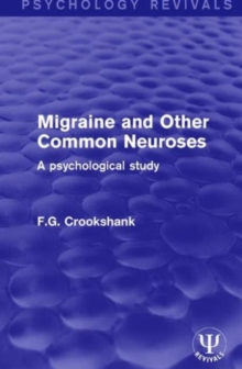 Migraine and Other Common Neuroses : A Psychological Study, Hardback Book