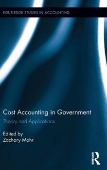 Cost Accounting in Government : Theory and Applications, Hardback Book