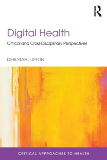 Digital Health : Critical and Cross-Disciplinary Perspectives, Paperback / softback Book