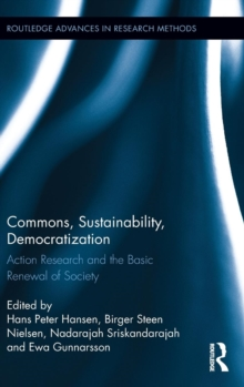 Commons, Sustainability, Democratization : Action Research and the Basic Renewal of Society, Hardback Book