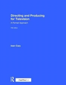 Directing and Producing for Television : A Format Approach, Hardback Book