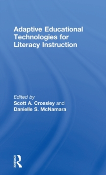 Adaptive Educational Technologies for Literacy Instruction, Hardback Book
