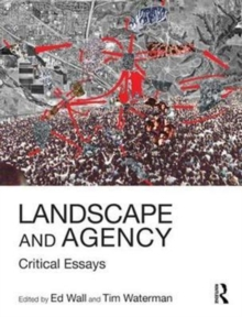 Landscape and Agency : Critical Essays, Paperback Book
