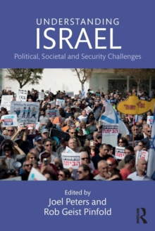 Understanding Israel : Political, Societal and Security Challenges, Paperback / softback Book