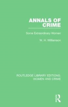 Annals of Crime : Some Extraordinary Women, Paperback / softback Book