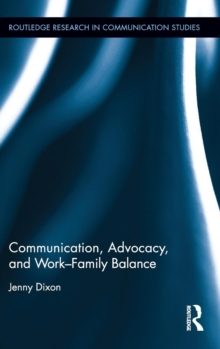 Communication, Advocacy, and Work/Family Balance, Hardback Book